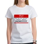 Hello My Name is Mom, Mom, Mom Women's T-Shirt