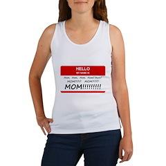 Hello My Name is Mom, Mom, Mom Women's Tank Top