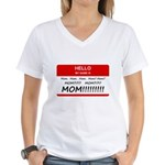 Hello My Name is Mom, Mom, Mom Women's V-Neck T-Sh