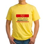 Hello My Name is Mom, Mom, Mom Yellow T-Shirt