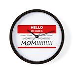 Hello My Name is Mom, Mom, Mo Wall Clock