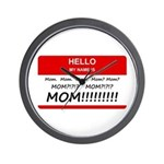 Hello My Name is Mom, Mom, Mo Wall Clock
