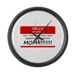 Hello My Name is Mom, Mom, Mo Large Wall Clock