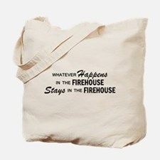 Whatever Happens - Firehouse Tote Bag