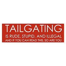 """End Tailgating"" Bumper Bumper Sticker"