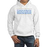 One Day to Live Hooded Sweatshirt