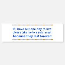 One Day to Live Bumper Bumper Bumper Sticker