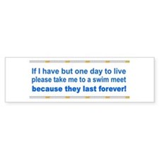 One Day to Live Bumper Bumper Sticker