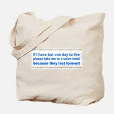 One Day to Live Tote Bag