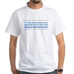 One Day to Live White T-Shirt