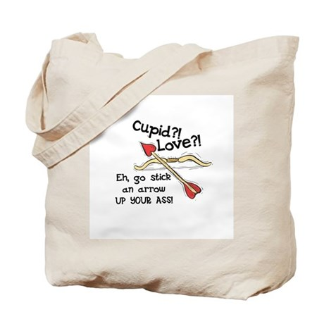 Cupid's Arrow Up Your Ass Tote Bag