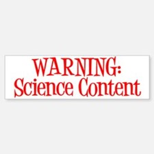 Warning! Science Bumper Bumper Sticker