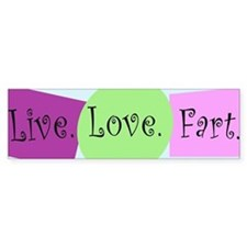 Live, Love, Fart Car Sticker