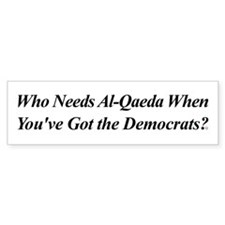 Democrats are Al-Qaeda Bumper Sticker