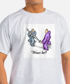 WANNA BET? T-Shirt