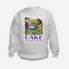 CAKE WILL MAKE IT BETTER Sweatshirt