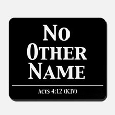 No Other Name - Acts 4:12 Mousepad
