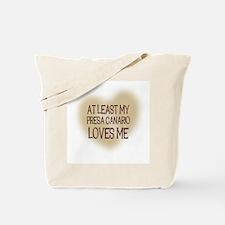 At Least My Presa Canario Lov Tote Bag