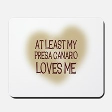 At Least My Presa Canario Lov Mousepad