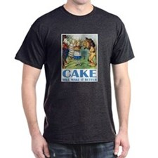 CAKE WILL MAKE IT BETTER T-Shirt