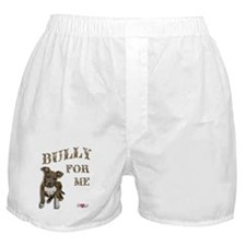 Bully for Me Boxer Shorts