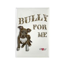 Bully for Me Rectangle Magnet
