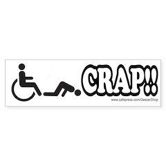 Handicapped Bumper Sticker - CRAP!