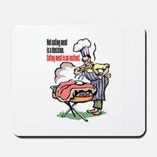 MEAT IS A DECISION Mousepad