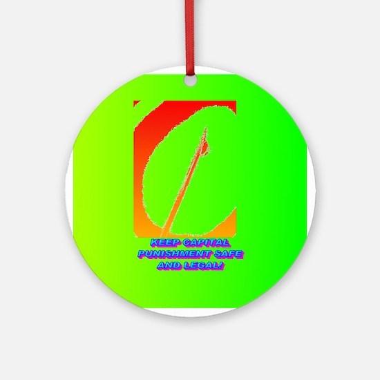 KEEP CAPITAL PUNISHMENT Ornament (Round)