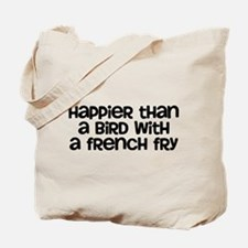 Happier Bird Tote Bag