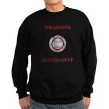 The Janitor Bats Clean-Up Sweatshirt