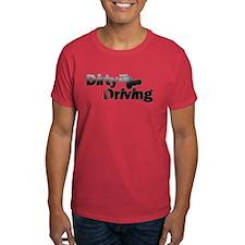 Dirty Driving T-Shirt