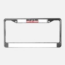 Guns Don't Kill People License Plate Frame