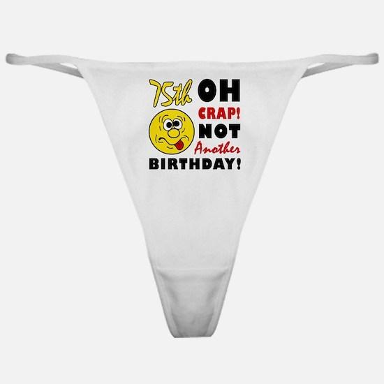 Oh Crap 75th Birthday Classic Thong