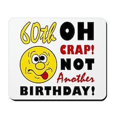 Oh Crap 60th Birthday Mousepad