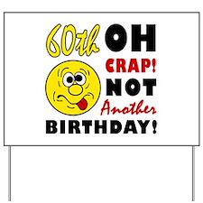 Oh Crap 60th Birthday Yard Sign