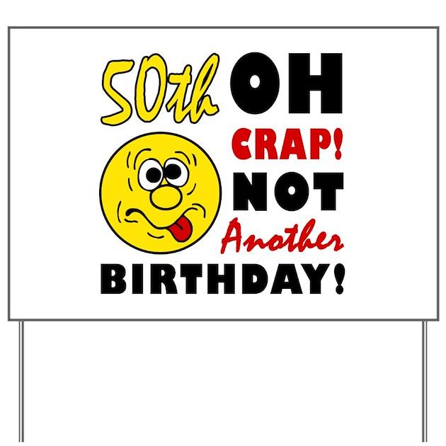 Oh Crap 50th Birthday Yard Sign By Birthdaybashed
