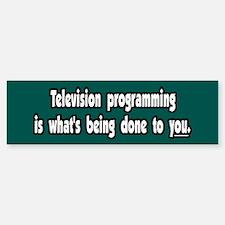 TV propaganda television brainwash Bumper Bumper Bumper Sticker