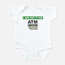 Not Your ATM Infant Bodysuit