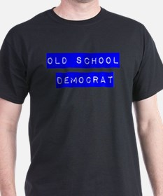 OLD SCHOOL DEMOCRAT T-Shirt
