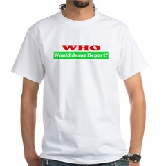 Who Would Jesus Deport Shirt