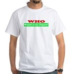 Who Would Jesus Deport White T-Shirt