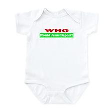 Who Would Jesus Deport Infant Bodysuit