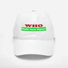 Who Would Jesus Deport Baseball Baseball Cap