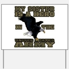 Army Hero Sister Yard Sign