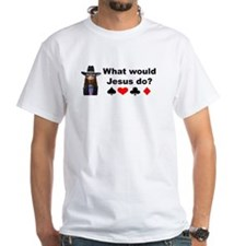 What would Jesus Do? Shirt