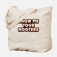 Show Me Your Hooters Tote Bag
