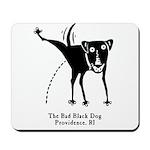 The Bad Black Dog Mousepad