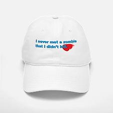 Never Met A Zombie I Didn't K Baseball Baseball Cap