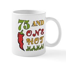 Hot Mama At 75 Mug